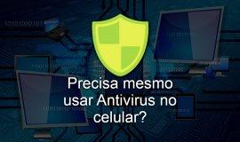 Imagem de É necessário usar antivírus no celular? Deixa mais lento?