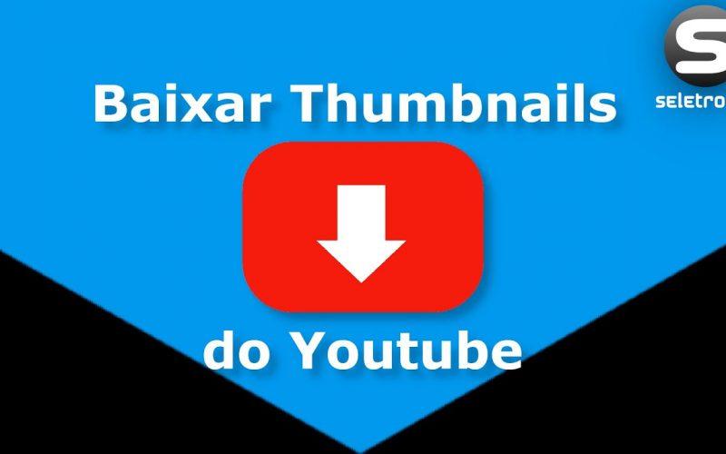 Imagem de Baixar Thumbnails do YouTube – Veja como Baixar miniaturas de imagens dos videos