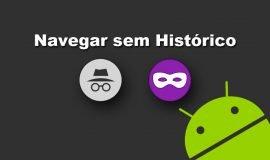 Imagem de Como ver sites e videos sem deixar histórico no celular Android