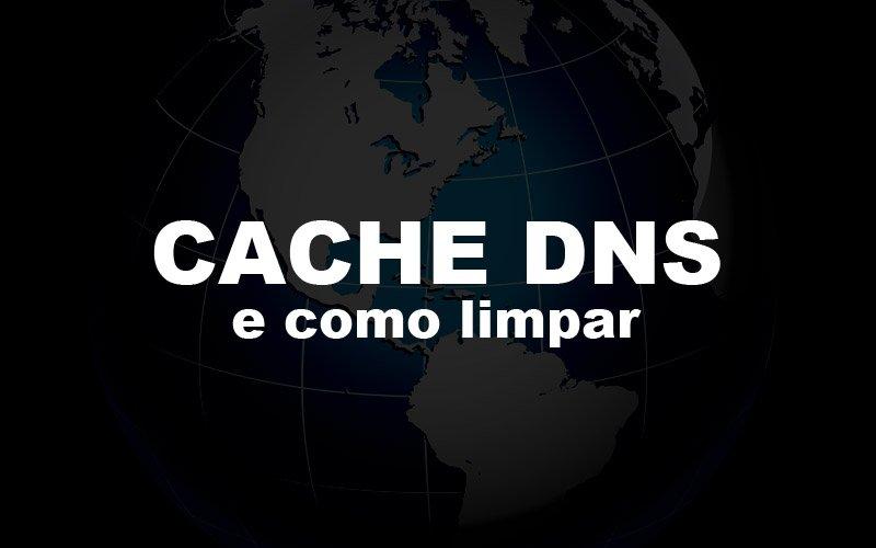 Imagem de O que é Cache de DNS e como [Apagar/Limpar/Resetar] Cache no Windows