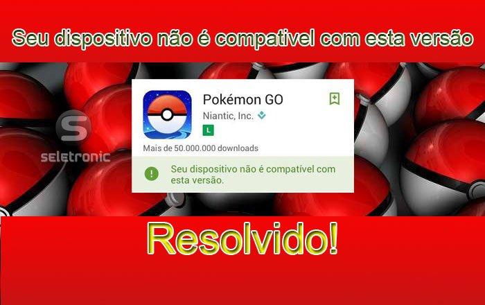Imagem de Pokémon Go: Resolver seu dispositivo não é compatível com esta versão