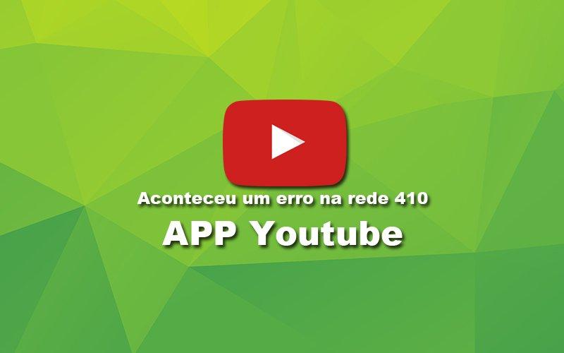 Imagem de Resolver Aconteceu um erro na rede 410 No Aplicativo do Youtube