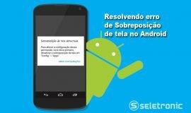 """Imagem de Resolver Erro """"Sobreposição de tela detectada"""" Android"""