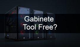 Imagem de O que é um Gabinete Tool-Free ?