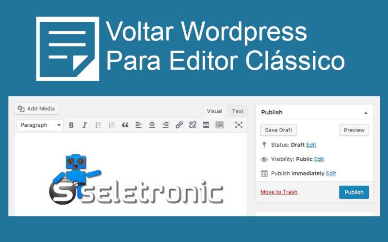 Imagem de Como voltar o WordPress para o editor clássico