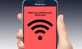 Imagem de Erro problema de autenticação do Wi-Fi no Android – RESOLVIDO!