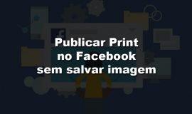 Imagem de Como Enviar Print no Facebook sem salvar a imagem no computador!