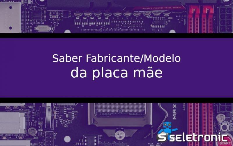 Imagem de Como descobrir nome, fabricante e modelo da placa mãe