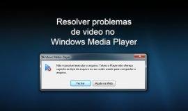 Imagem de Windows media player não reproduz vídeo? Veja isso!
