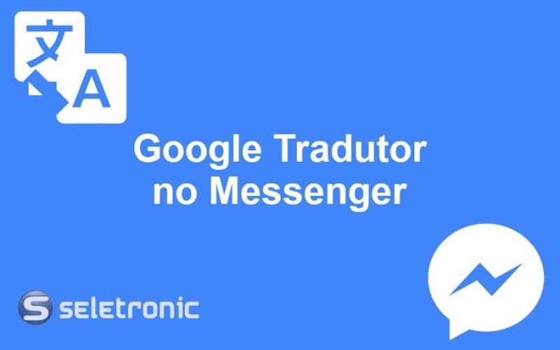 Imagem de Como usar o Google tradutor no Messenger