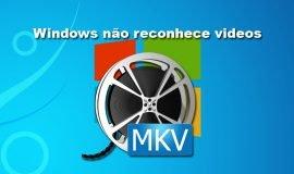 Imagem de Computador Windows não roda arquivo de video MKV e MKA? Veja!