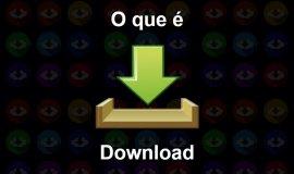 Imagem de O que é Download?