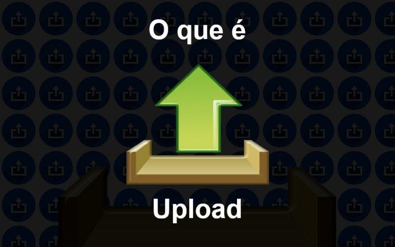 Imagem de O que é Upload?