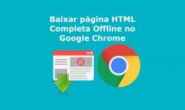 Imagem de Aprenda como salvar offline uma página web completa no navegador Google Chrome
