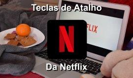 Imagem de Todas as Teclas de atalho da Netflix (Atualizado)