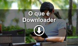 Imagem de O que é um Downloader