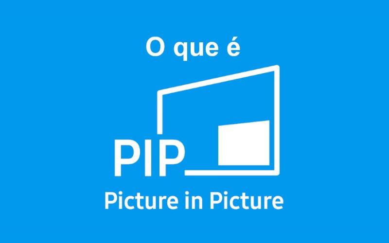 Imagem de O que é Picture in Picture (PiP)