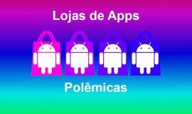 Imagem de Lojas de aplicativo para Android com conteúdo grátis porém polêmicos