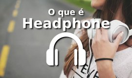 Imagem de O que é Headphone?