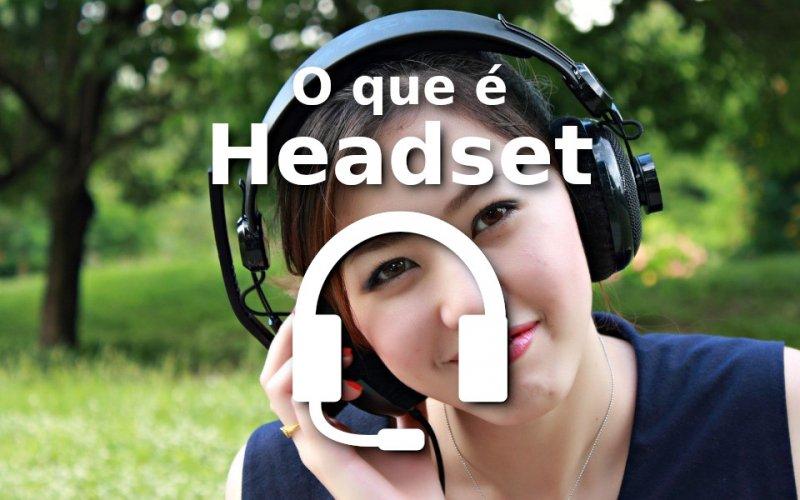 Imagem de O que é Headset?