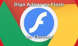 Imagem de Diga Adeus ao Flash Player No Google Chrome