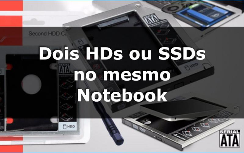 Imagem de Como Ter dois HDs ou Dois SSDS juntos no mesmo Notebook