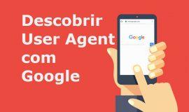 Imagem de Como saber seu User Agent usando o Google
