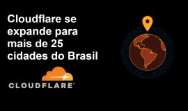 Imagem de Cloudflare deixará internet mais rápida no Brasil com expansão em mais de 25 cidades