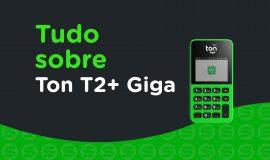Imagem de Stone Ton T2+ Giga: É boa para seu negócio? Saiba tudo sobre esse maquininha