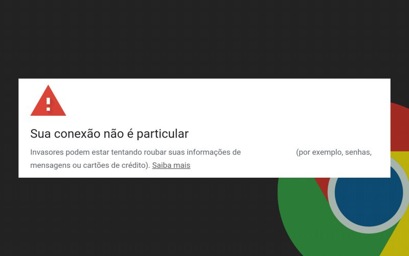 Imagem de Sua conexão não é particular : Usuários do Chrome estão enfrentando esse erro!