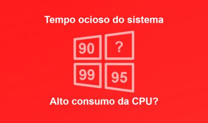 Imagem de Tempo ocioso do sistema com alto consumo da CPU? Entenda!